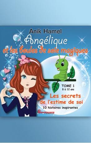 Angélique et les boules de soie magiques TOME 1