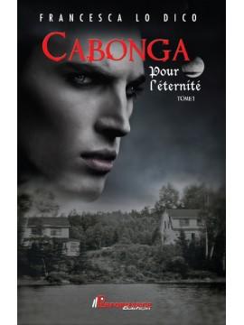 Cabonga, TOME 1 : Pour l'éternité