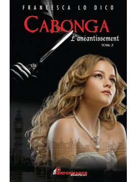 Cabonga, TOME 3 : L'anéantissement