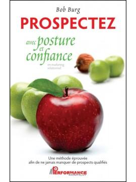 Prospectez avec posture et confiance