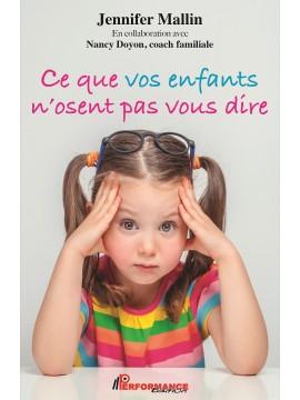 Ce que vos enfants n'osent pas vous dire