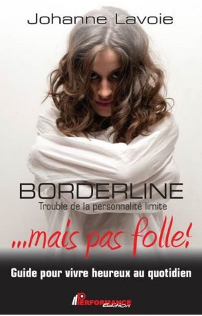 BORDERLINE... mais pas folle!